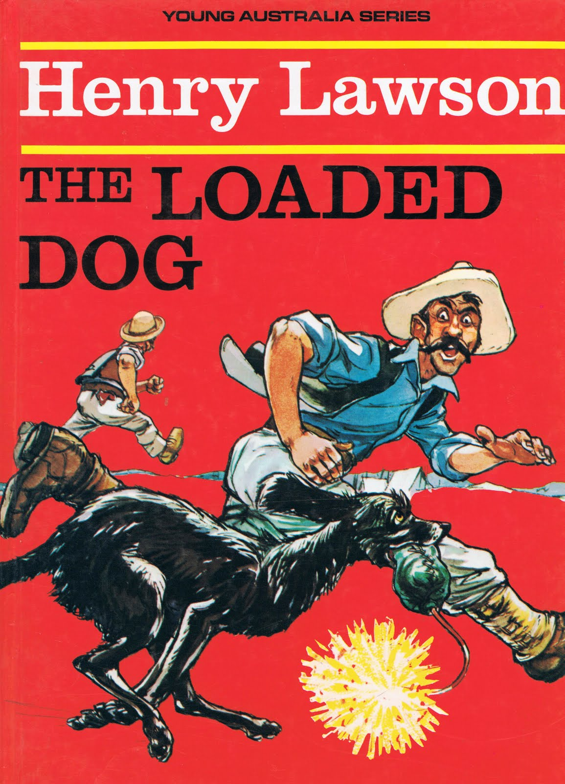 the loaded dog henry lawson Gold miners andy, dave and jim are sinking a shaft at stony creek after a hard day's fishing, andy and dave decide that it would be easier to blow the fish out of the water but their young dog becomes curious about their experiment, with explosive results.